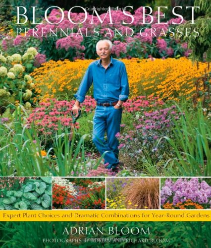 Bloom s Best Perennials and Grasses Expert Plant Choices and Dramatic Combinations for Year-Round Gardens088192959X : image