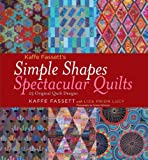 img - for Kaffe Fassett's Simple Shapes Spectacular Quilts: 23 Original Quilt Designs book / textbook / text book