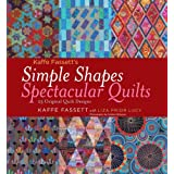 Kaffe Fassett's Simple Shapes Spectacular Quilts: 23 Original Quilt Designsby Kaffe Fassett