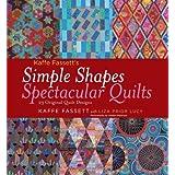 Kaffe Fassett's Simple Shapes Spectacular Quilts: 23 Original Quilt Designsby Kaffe Fassett