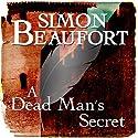 A Dead Man's Secret: Sir Geoffrey Mappestone, Book 8 Audiobook by Simon Beaufort Narrated by Matt Addis
