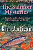 The Salmon Mysteries: A Guidebook to a Reimagining of the Eleusinian Mysteries
