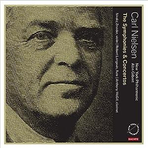 Nielsen:Symphs & Concertos [Alan Gilbert, Nikolaj Znaider; Robert Langevin; Anthony McGill; York Philharmonic] [DACAPO: 6200003] by DACAPO