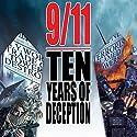 9/11: Ten Years of Deception Radio/TV Program by David Ray Griffin, Richard Gage, David Chandler, Kevin Ryan, Niels Harrit, Barbara Honegger, Peter Dale Scott Narrated by  full cast