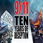 9/11: Ten Years of Deception Radio/TV von David Ray Griffin, Richard Gage, David Chandler, Kevin Ryan, Niels Harrit, Barbara Honegger, Peter Dale Scott Gesprochen von:  full cast