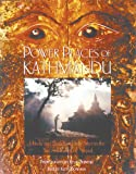 Keith Dowman Power Places of Kathmandu: Hindu and Buddhist Holy Sites in the Sacred Valley of Nepal