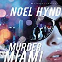 Murder in Miami: The Cuban Trilogy, Book 2 Audiobook by Noel Hynd Narrated by Dick Hill