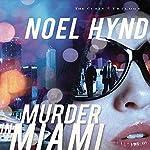 Murder in Miami: The Cuban Trilogy, Book 2   Noel Hynd