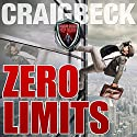 Zero Limits: Breaking Out of Your Comfort Zone Audiobook by Craig Beck Narrated by Craig Beck