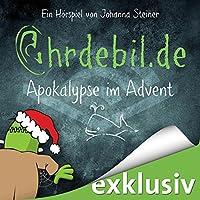 Apokalypse im Advent (Ohrdebil.de 2) Hörspiel von Johanna Steiner Gesprochen von:  div.