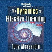 The Dynamics of Effective Listening  by Tony Alessandra Narrated by Tony Alessandra