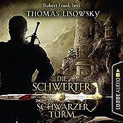 Schwarzer Turm (Die Schwerter 5)   Thomas Lisowsky