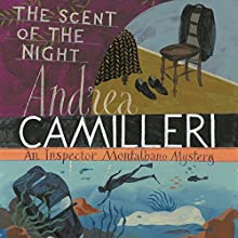 The Scent of the Night: Inspector Montalbano, Book 6 Audiobook by Andrea Camilleri Narrated by Mark Meadows