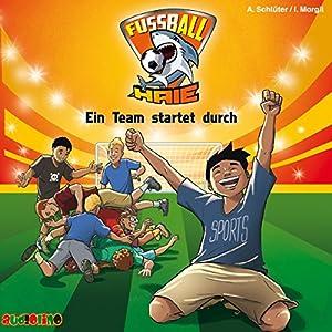 Ein Team startet durch (Fußball-Haie 3) Hörbuch