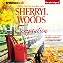 Temptation (       UNABRIDGED) by Sherryl Woods Narrated by Tanya Eby