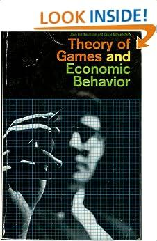 Theory of Games and Economic Behavior: John von Neumann ...