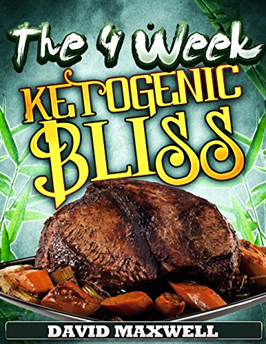 The Four Week Ketogenic Bliss: For Meat Lovers (Ketogenic Diet, Ketogenic Cookbook, fat loss, meat cookbook) (Four Week Diet Plans Book 2) (Food Lovers Fat Loss Recipes compare prices)