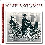 Das Beste oder Nichts: Gottlieb Daimler und die Erfindung des Automobils   Michael Esser