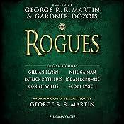 Rogues | [George R. R. Martin (editor), Gardner Dozois (editor), Gillian Flynn (contributor), Neil Gaiman (contributor)]