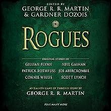 Rogues (       UNABRIDGED) by George R. R. Martin (editor), Gardner Dozois (editor), Gillian Flynn (contributor), Neil Gaiman (contributor) Narrated by George R. R. Martin