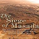 The Siege of Masada: The History and Legacy of the Battle that Ended the First Jewish-Roman War Audiobook by  Charles River Editors Narrated by Colin Fluxman