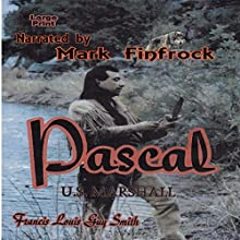 Pascal, US Marshall (       UNABRIDGED) by Francis Louis Guy Smith Narrated by Mark Finfrock