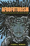 Afrofuturism: The World of Black Sci-...