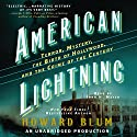 American Lightning: Terror, Mystery, Movie-Making, and the Crime of the Century Audiobook by Howard Blum Narrated by John H. Mayer