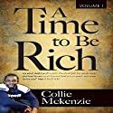A Time to Be Rich, Book 1 Audiobook by Collie Gregory Mckenzie Narrated by Adam Carnegie