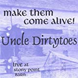 Make Them Come Alive by Uncle Dirtytoes (1997-05-03)