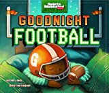Goodnight-Football-Fiction-Picture-Books-Sports-Illustrated-Kids-Bedtime-Books