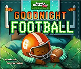 Amazon.com: Goodnight Football (Fiction Picture Books) (Sports Illustrated Kids Bedtime Books