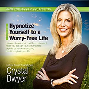Hypnotize Yourself to a Worry-Free Life Audiobook