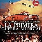 Todo lo que debe saber sobre la Primera Guerra Mundial | Jesús Hernández