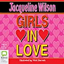 Girls in Love: Girls, Book 1 Audiobook by Jacqueline Wilson Narrated by Brigit Forsyth