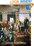 Journal of the Federal Convention: Vo...