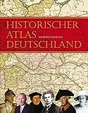 Manfred Scheuch – Historischer Atlas Deutschland: Vom Frankenreich bis zur Wiedervereinigung