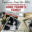 Treasures from the Attic: The Extraordinary Story of Anne Frank's Family Audiobook by Mirjam Pressler Narrated by Sherry Adams-Foster
