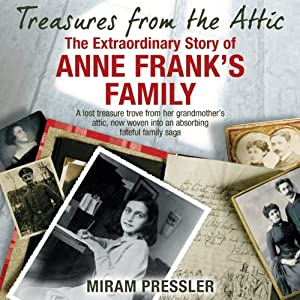Treasures from the Attic: The Extraordinary Story of Anne Frank's Family | [Mirjam Pressler]