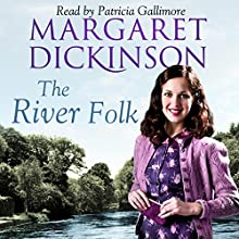 The River Folk (       UNABRIDGED) by Margaret Dickinson Narrated by Patricia Gallimore