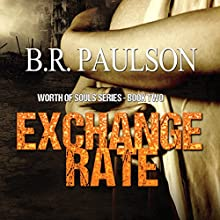 Exchange Rate: Worth of Souls, Book 2 Audiobook by Bonnie R. Paulson Narrated by Sarah J. Taylor