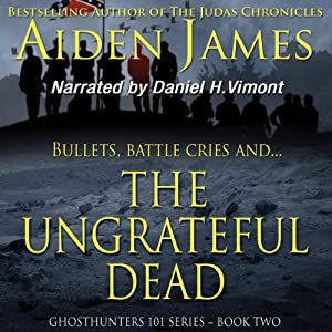 The Ungrateful Dead: Ghosthunters 101 Series, Book 2 | [Aiden James]