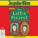 The Lottie Project (       UNABRIDGED) by Jacqueline Wilson Narrated by Eve Karpf