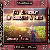 The Difficulty of Crossing a Field | [Ambrose Bierce]