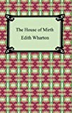 The House of Mirth [with Biographical Introduction]