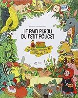 Le pain perdu du Petit Poucet et autres recettes de contes de fées