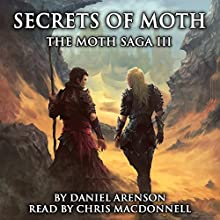 Secrets of Moth: The Moth Saga, Book 3 (       UNABRIDGED) by Daniel Arenson Narrated by Chris MacDonnell