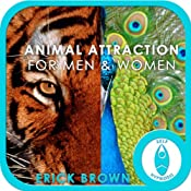 Animal Attraction for Men and Women | [Erick Brown]