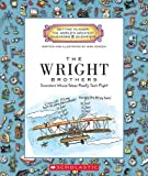 The Wright Brothers: Inventors Whose Ideas Really Took Flight (Getting to Know the World s Greatest Inventors and Scientists)