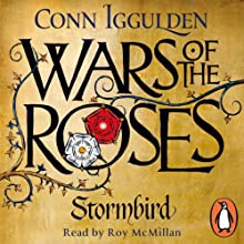 Wars of the Roses: Stormbird (       UNABRIDGED) by Conn Iggulden Narrated by Roy McMillan